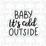 Baby it's cold outside plaque cookie cutter (outline only)