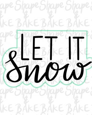 Let it snow plaque cookie cutter (outline only)