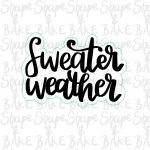 Sweater weather plaque cookie cutter (outline only)