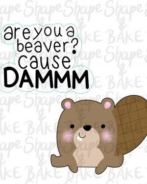 Are you a beaver? cause DAMM cookie cutter set (2 cutters)