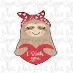 I Sloth you cookie cutter