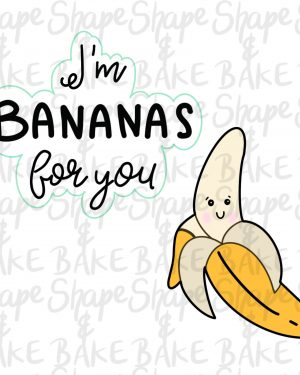 I'm Bananas for you cookie cutter (2 cutters)