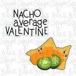 Nacho average valentine cookie cutter set (2 cutters)