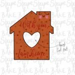With you i am home cookie cutter