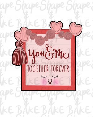 You & Me together forever Plaque cookie cutter
